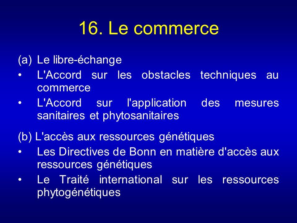 16. Le commerce Le libre-échange