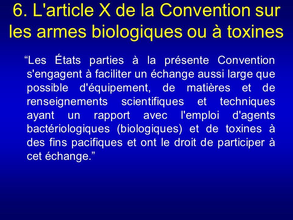 6. L article X de la Convention sur les armes biologiques ou à toxines