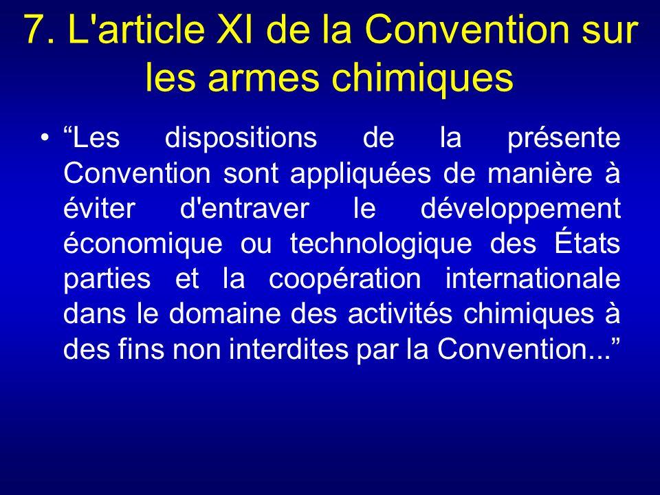 7. L article XI de la Convention sur les armes chimiques