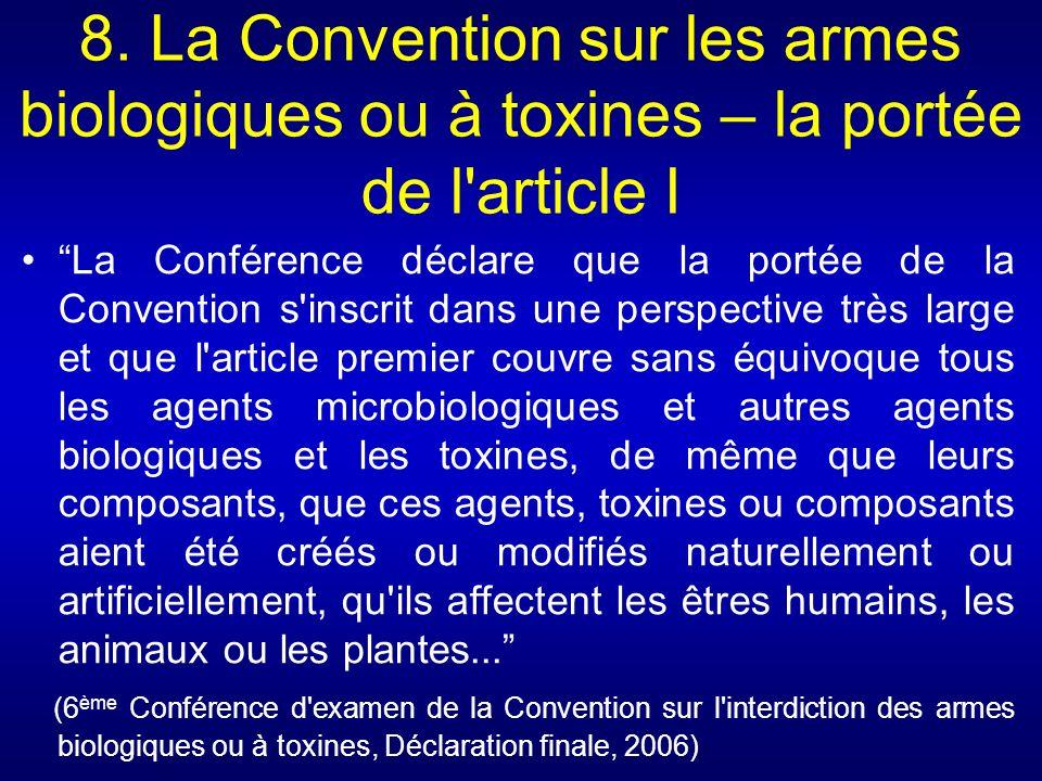 8. La Convention sur les armes biologiques ou à toxines – la portée de l article I