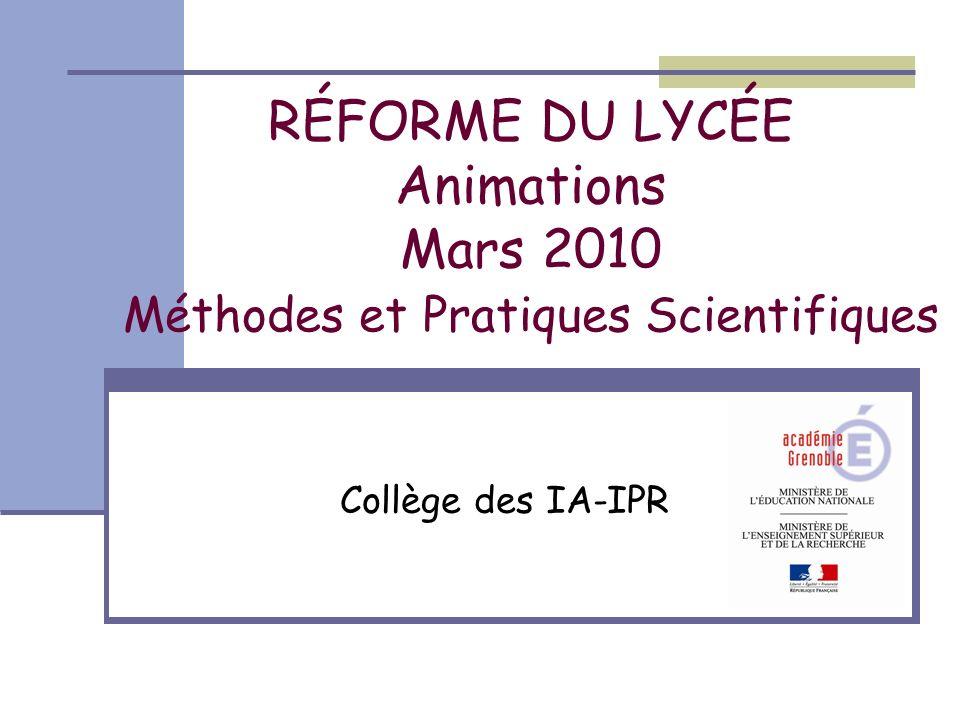 RÉFORME DU LYCÉE Animations Mars 2010 Méthodes et Pratiques Scientifiques