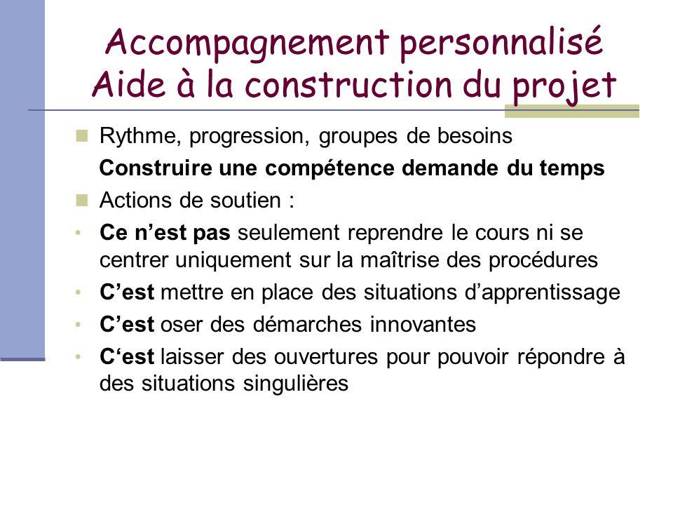Accompagnement personnalisé Aide à la construction du projet
