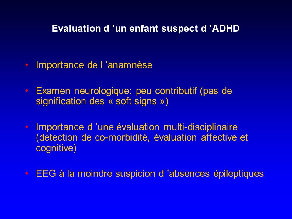 Evaluation d 'un enfant suspect d 'ADHD