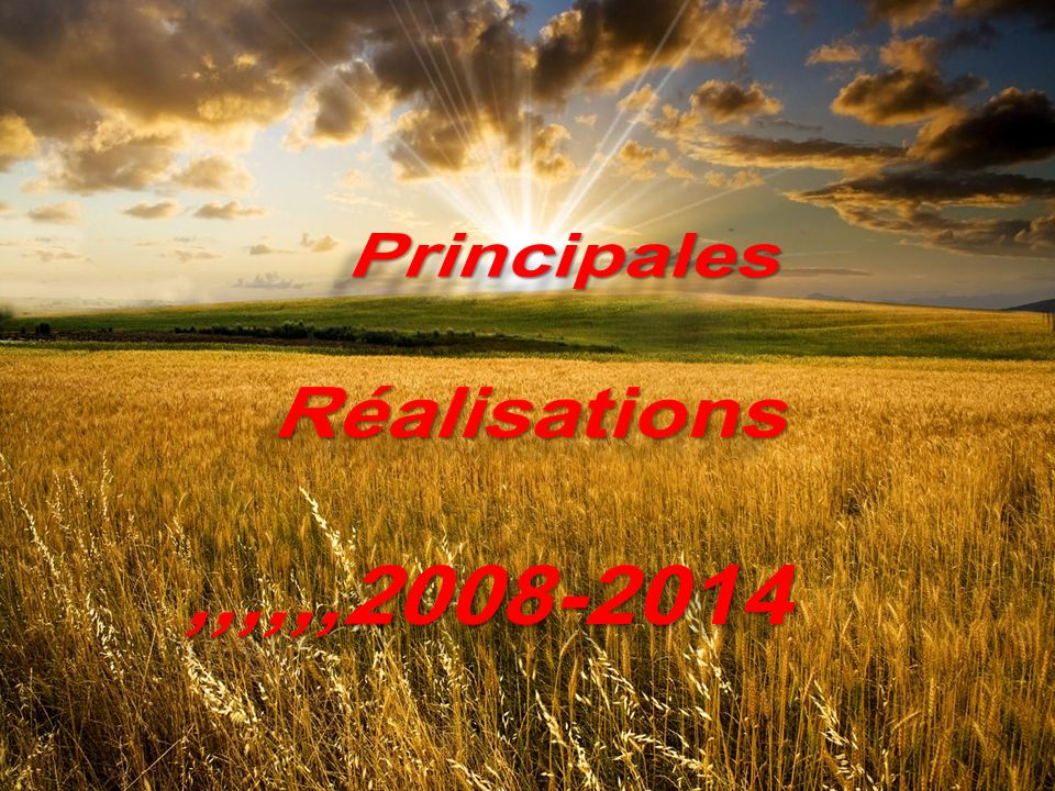 Principales Réalisations ,,,,,,2008-2014