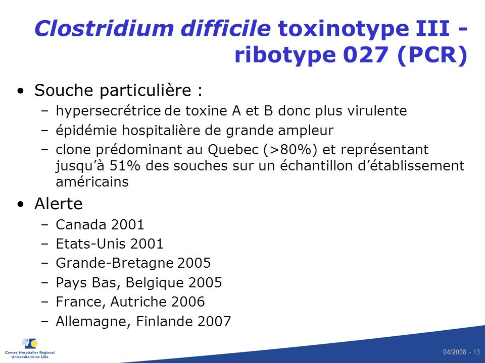Clostridium difficile toxinotype III - ribotype 027 (PCR)