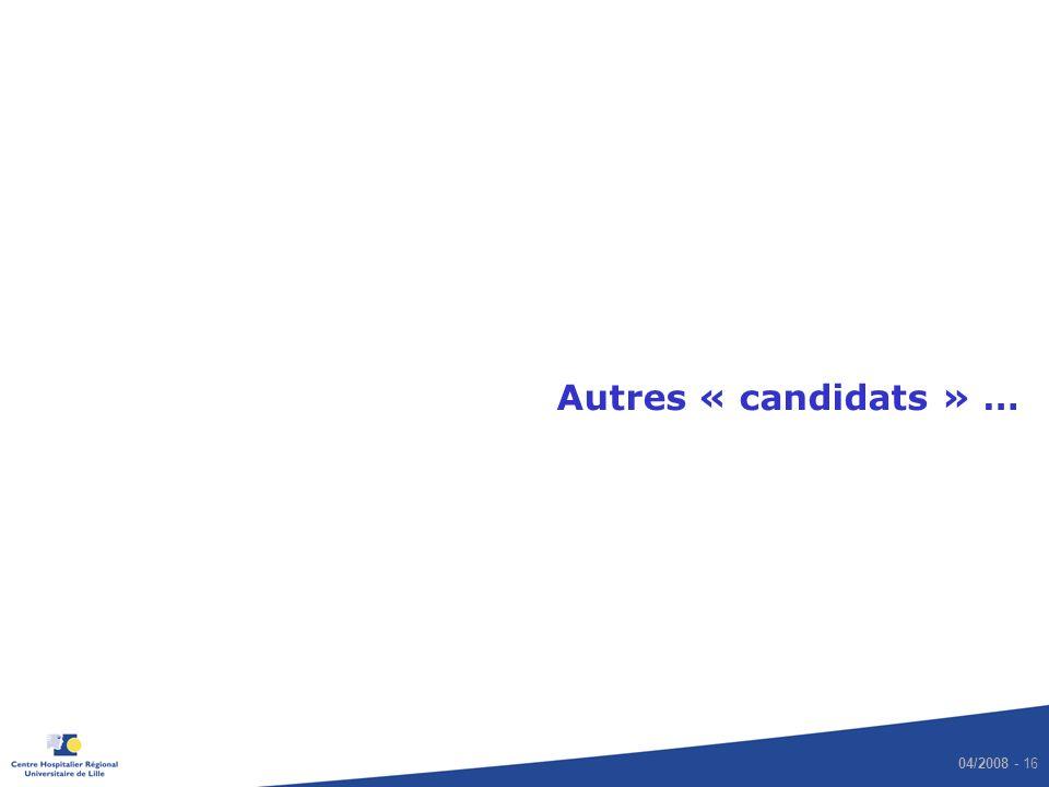 Autres « candidats » …