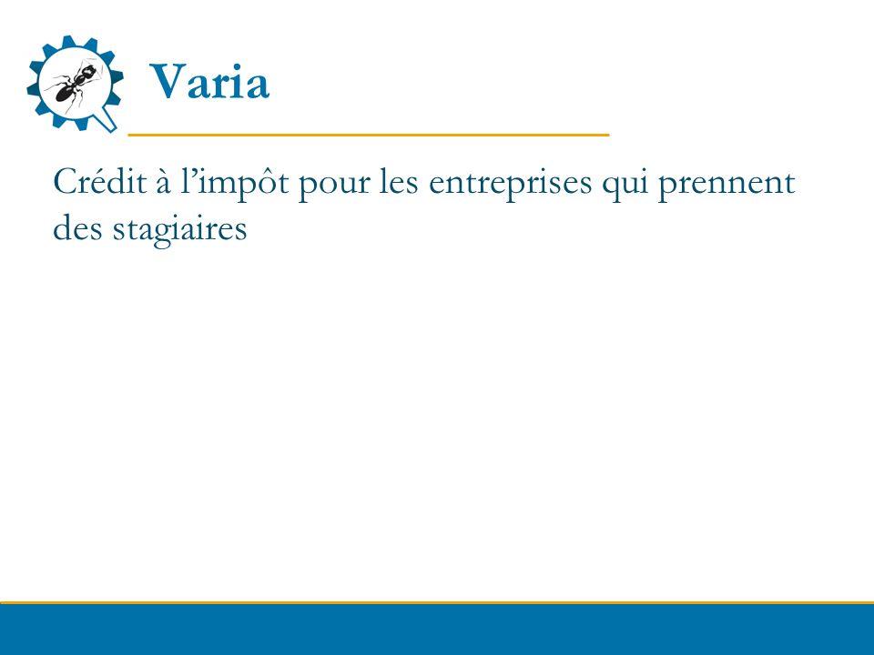 Varia Crédit à l'impôt pour les entreprises qui prennent des stagiaires