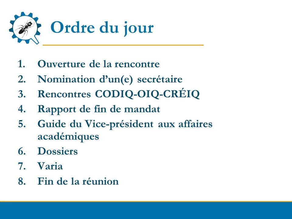 Ordre du jour Ouverture de la rencontre Nomination d'un(e) secrétaire