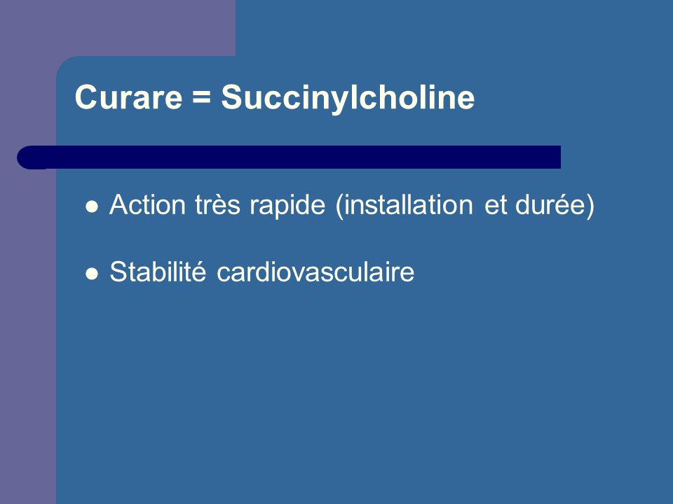 Curare = Succinylcholine