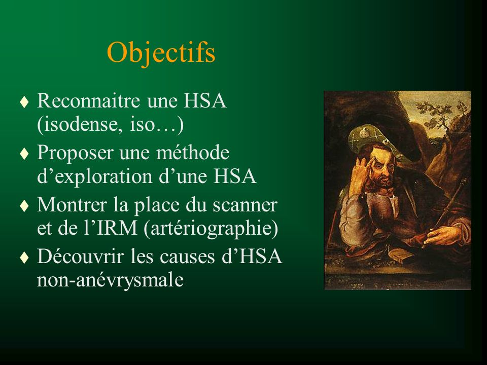 Objectifs Reconnaitre une HSA (isodense, iso…)