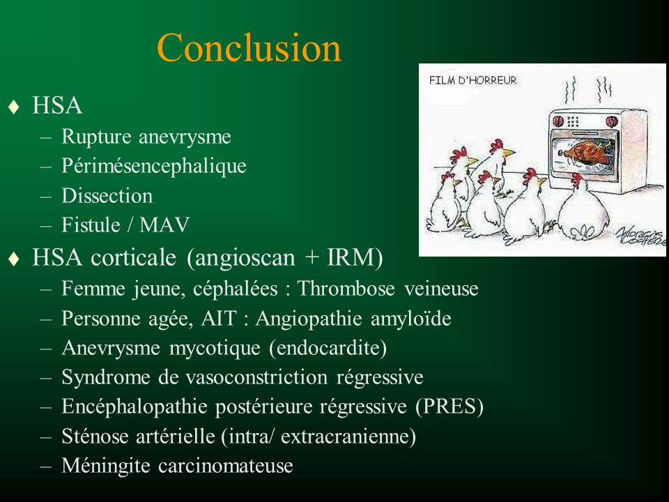 Conclusion HSA HSA corticale (angioscan + IRM) Rupture anevrysme