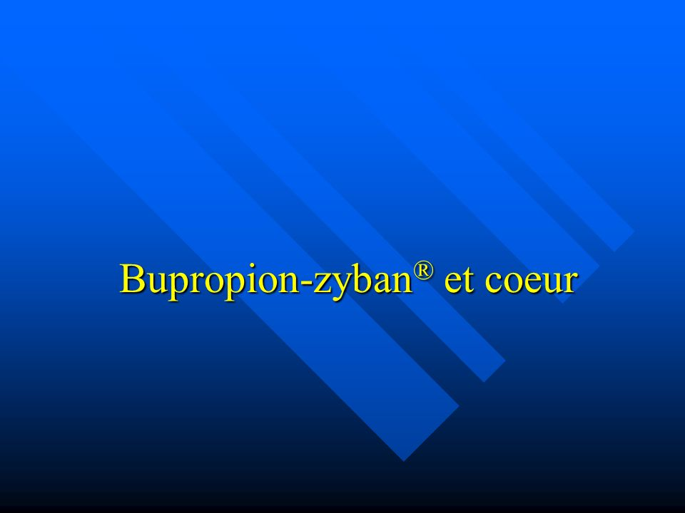 Bupropion-zyban® et coeur