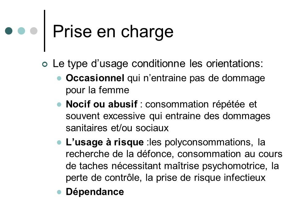 Prise en charge Le type d'usage conditionne les orientations:
