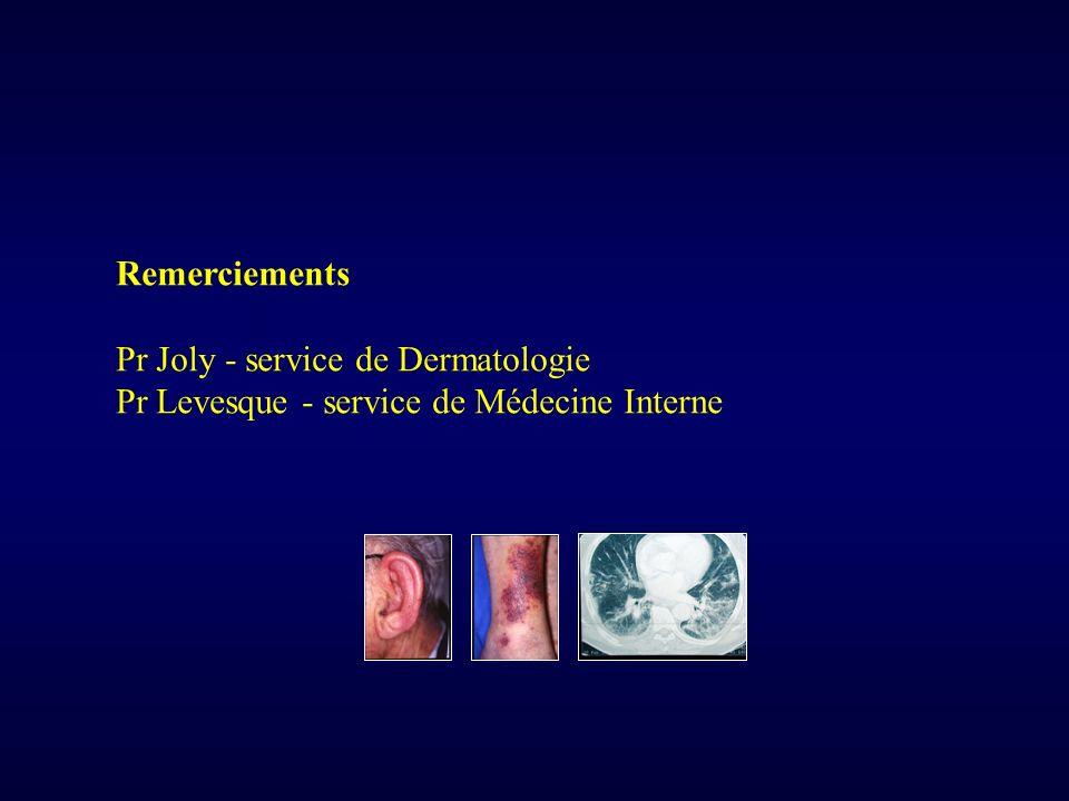 Remerciements Pr Joly - service de Dermatologie Pr Levesque - service de Médecine Interne