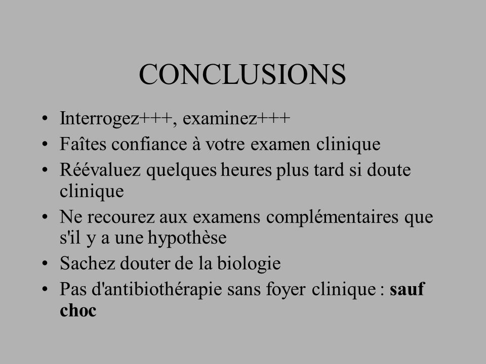 CONCLUSIONS Interrogez+++, examinez+++