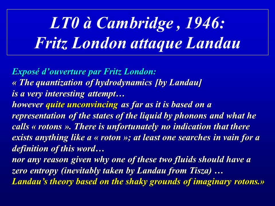 LT0 à Cambridge , 1946: Fritz London attaque Landau