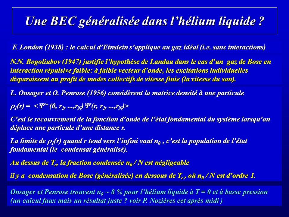 Une BEC généralisée dans l'hélium liquide