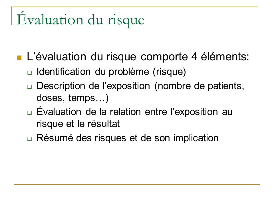 Évaluation du risque L'évaluation du risque comporte 4 éléments: