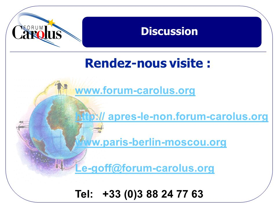Rendez-nous visite : Discussion www.forum-carolus.org