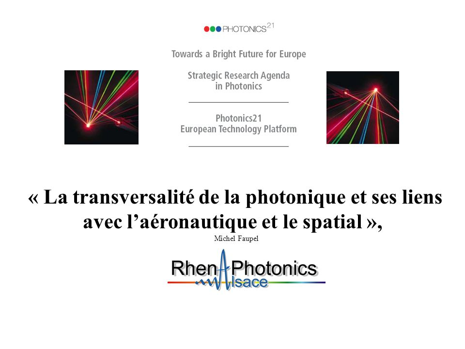 « La transversalité de la photonique et ses liens avec l'aéronautique et le spatial »,