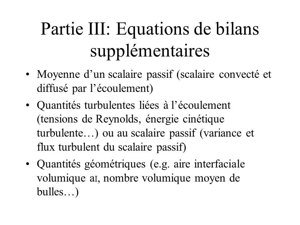 Partie III: Equations de bilans supplémentaires