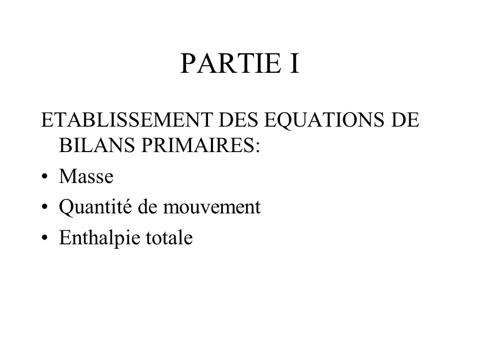PARTIE I ETABLISSEMENT DES EQUATIONS DE BILANS PRIMAIRES: Masse