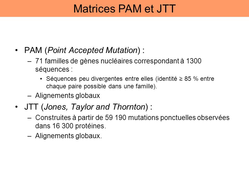 Matrices PAM et JTT PAM (Point Accepted Mutation) :