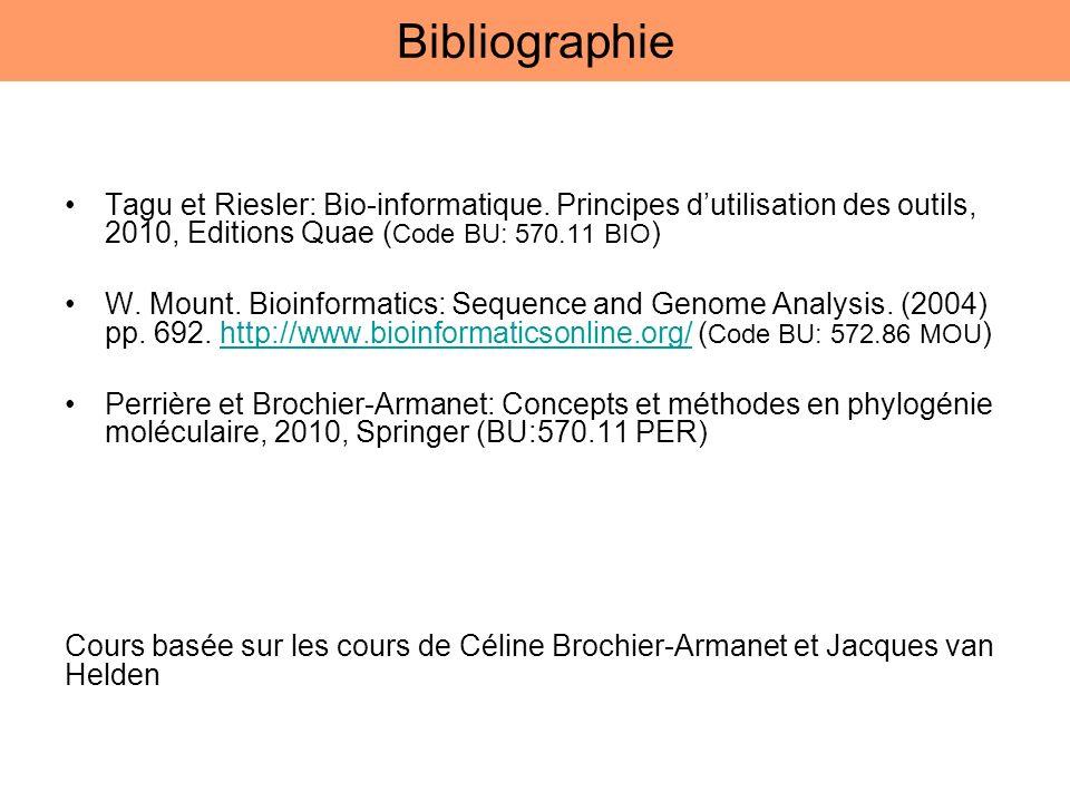 Bibliographie Tagu et Riesler: Bio-informatique. Principes d'utilisation des outils, 2010, Editions Quae (Code BU: 570.11 BIO)