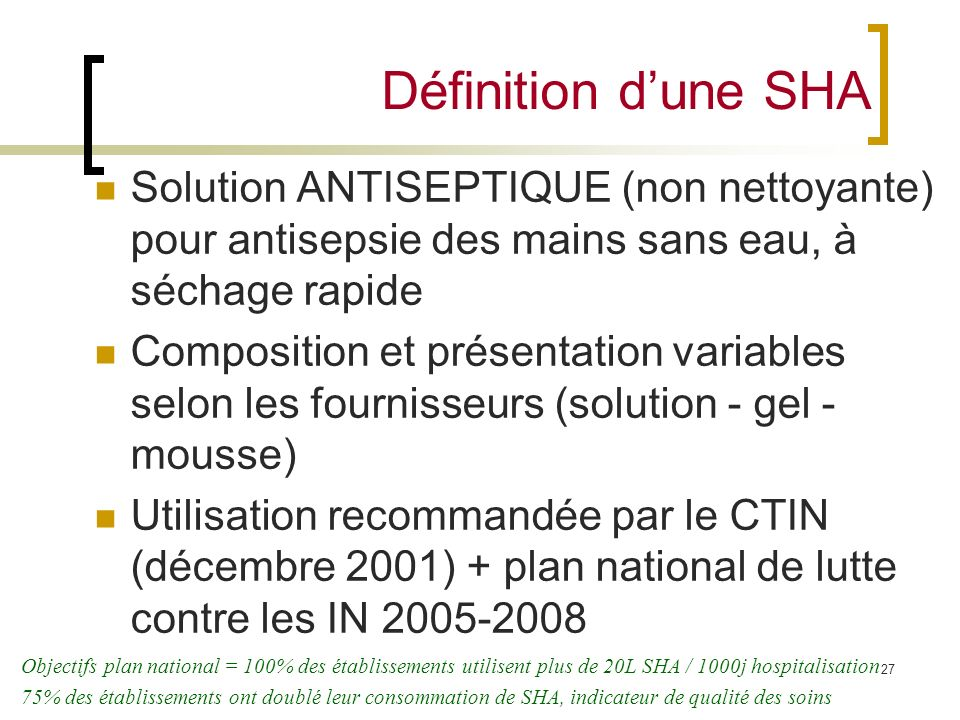 Définition d'une SHA Solution ANTISEPTIQUE (non nettoyante) pour antisepsie des mains sans eau, à séchage rapide.