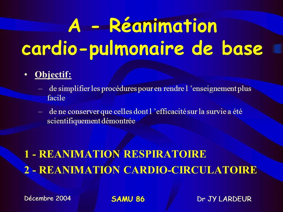 A - Réanimation cardio-pulmonaire de base