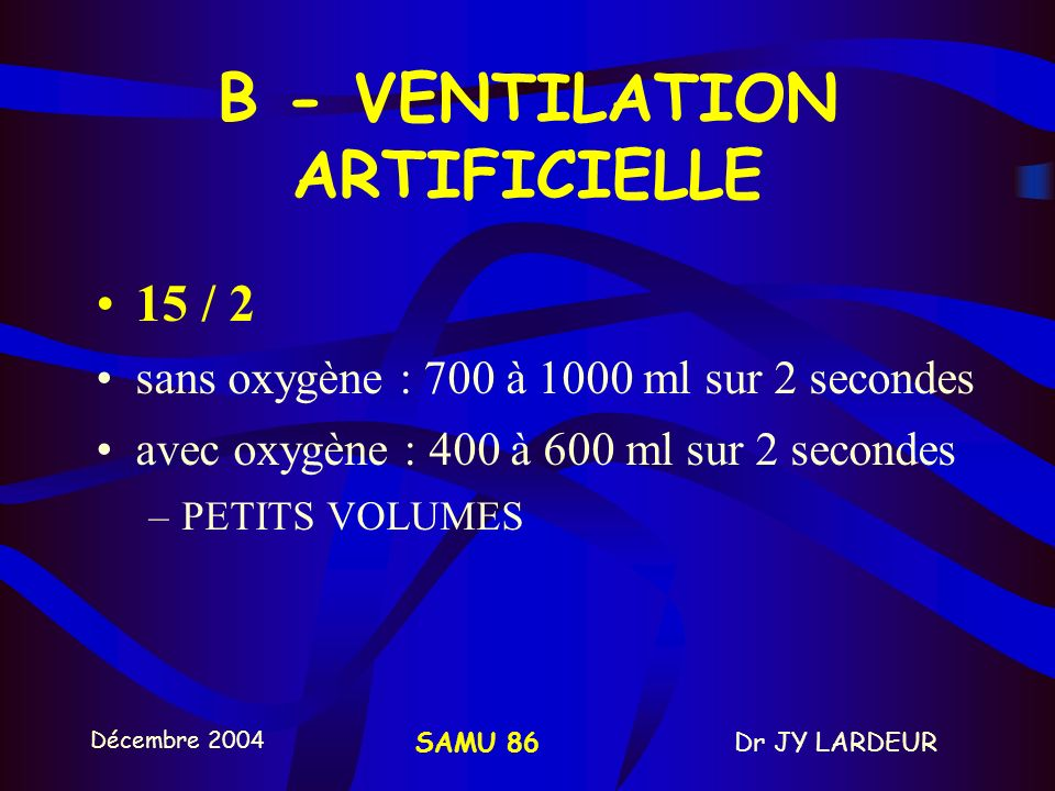 B - VENTILATION ARTIFICIELLE