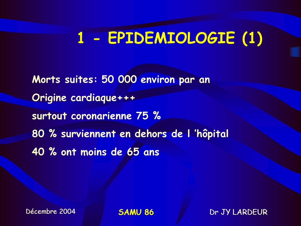 1 - EPIDEMIOLOGIE (1) Morts suites: 50 000 environ par an