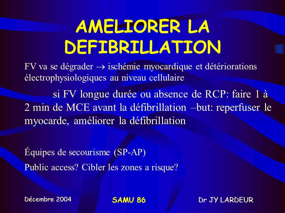AMELIORER LA DEFIBRILLATION