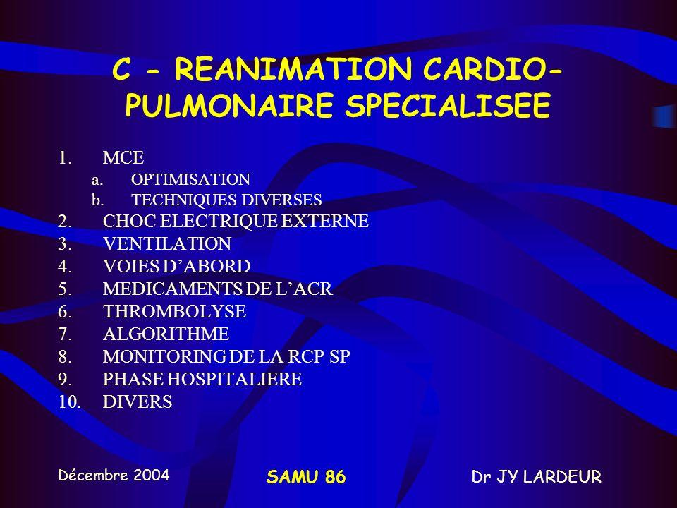 C - REANIMATION CARDIO-PULMONAIRE SPECIALISEE