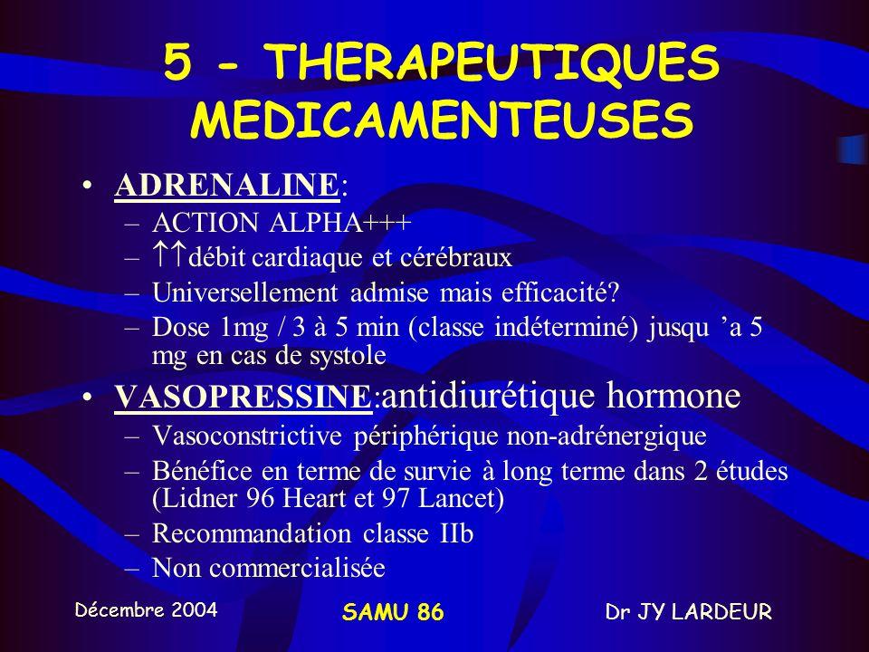 5 - THERAPEUTIQUES MEDICAMENTEUSES