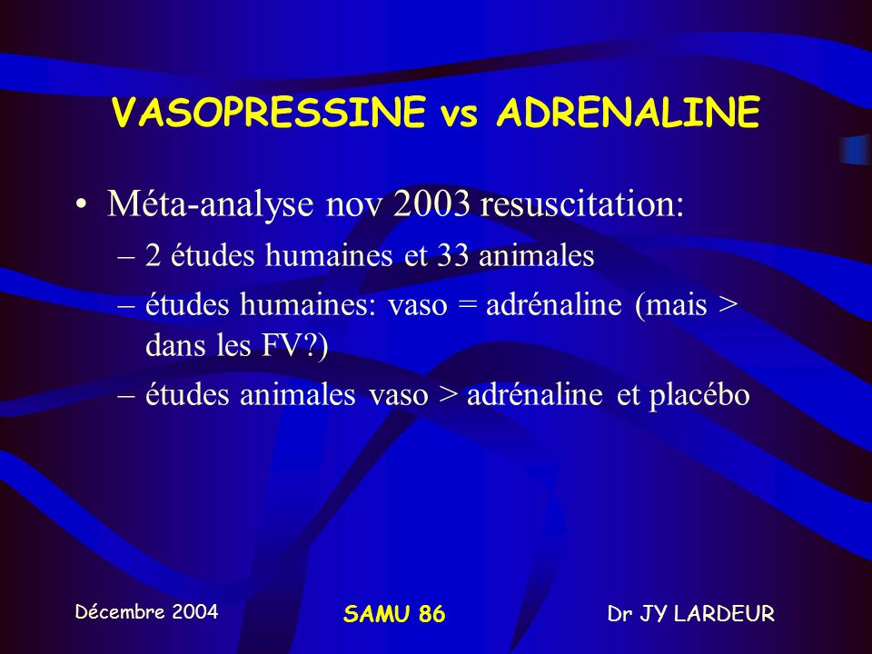 VASOPRESSINE vs ADRENALINE