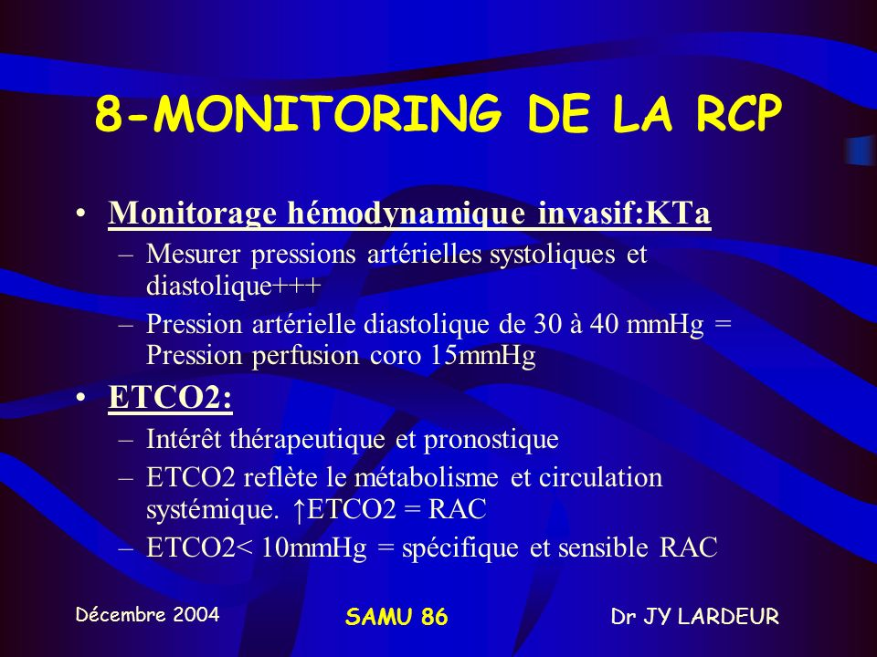 8-MONITORING DE LA RCP Monitorage hémodynamique invasif:KTa ETCO2: