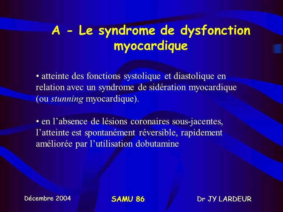 A - Le syndrome de dysfonction myocardique