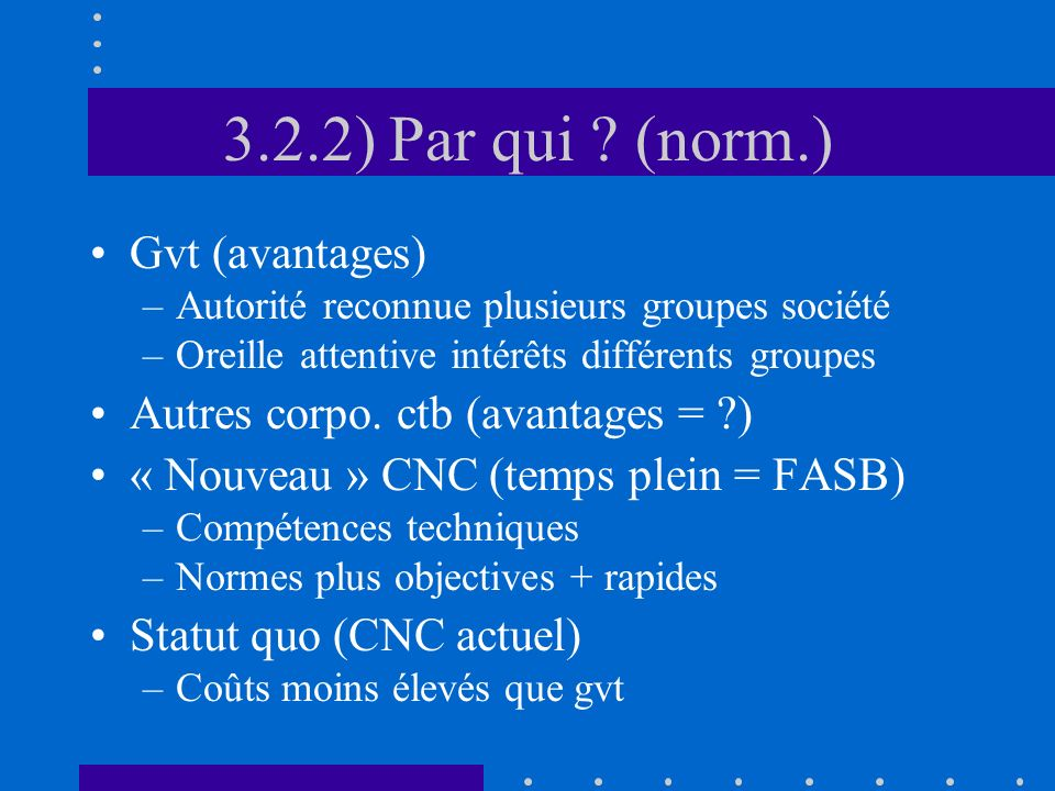 3.2.2) Par qui (norm.) Gvt (avantages)