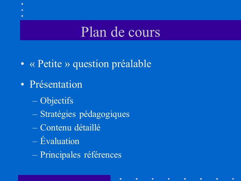Plan de cours « Petite » question préalable Présentation Objectifs