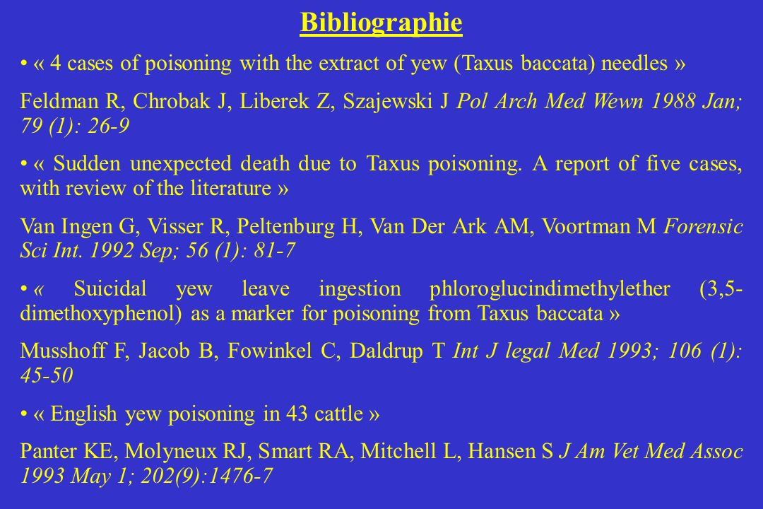 Bibliographie « 4 cases of poisoning with the extract of yew (Taxus baccata) needles »