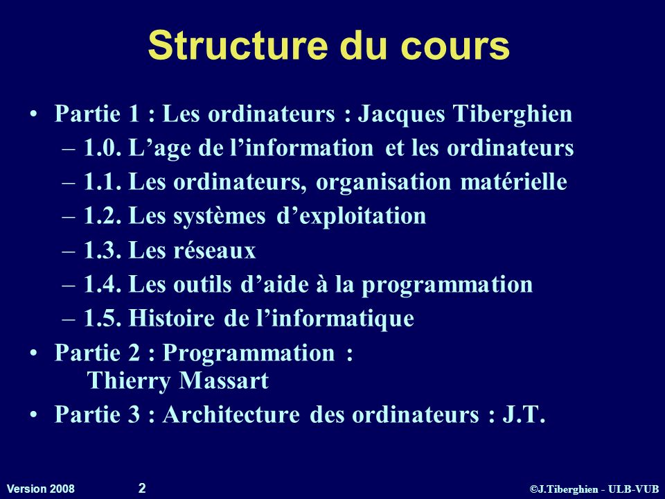 Structure du cours Partie 1 : Les ordinateurs : Jacques Tiberghien