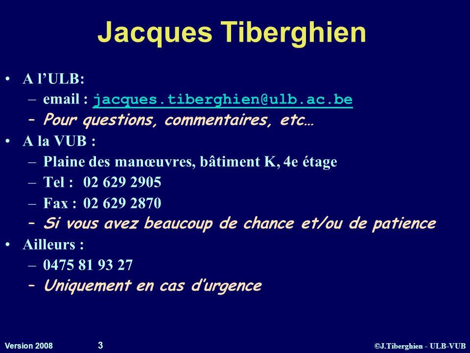Jacques Tiberghien A l'ULB: email : jacques.tiberghien@ulb.ac.be