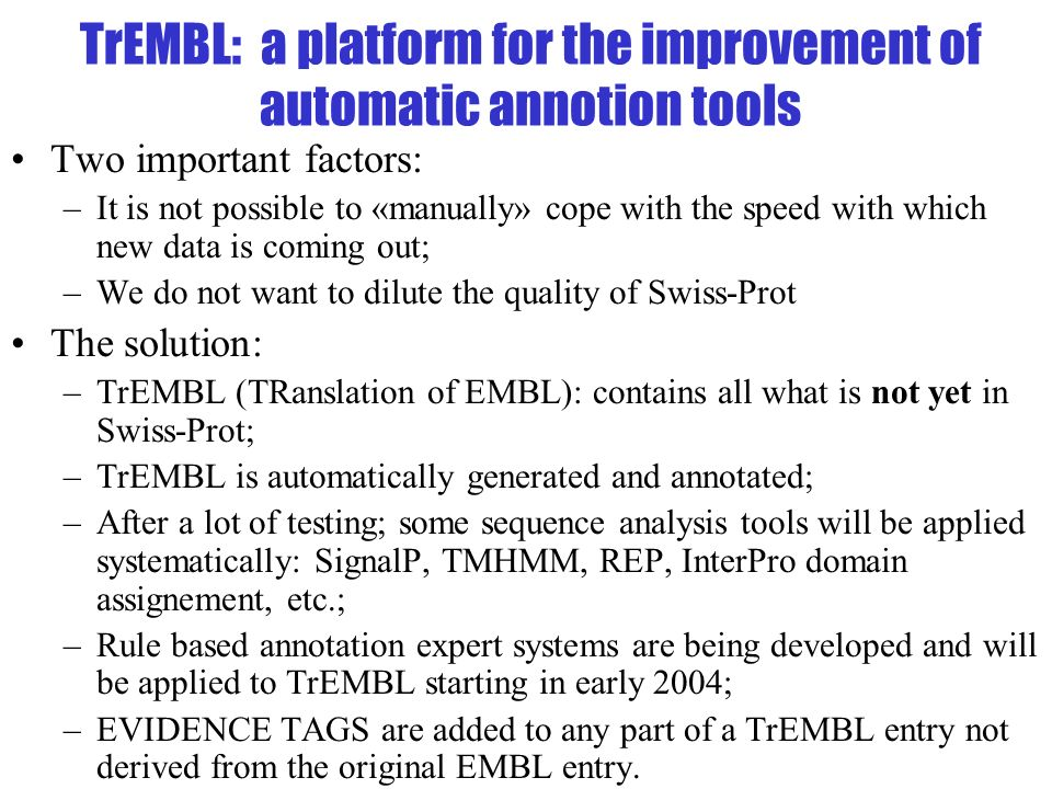 TrEMBL: a platform for the improvement of automatic annotion tools