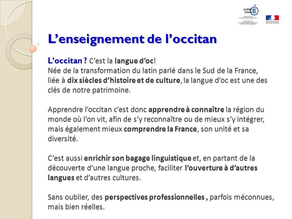 L'enseignement de l'occitan L'occitan. C'est la langue d'oc