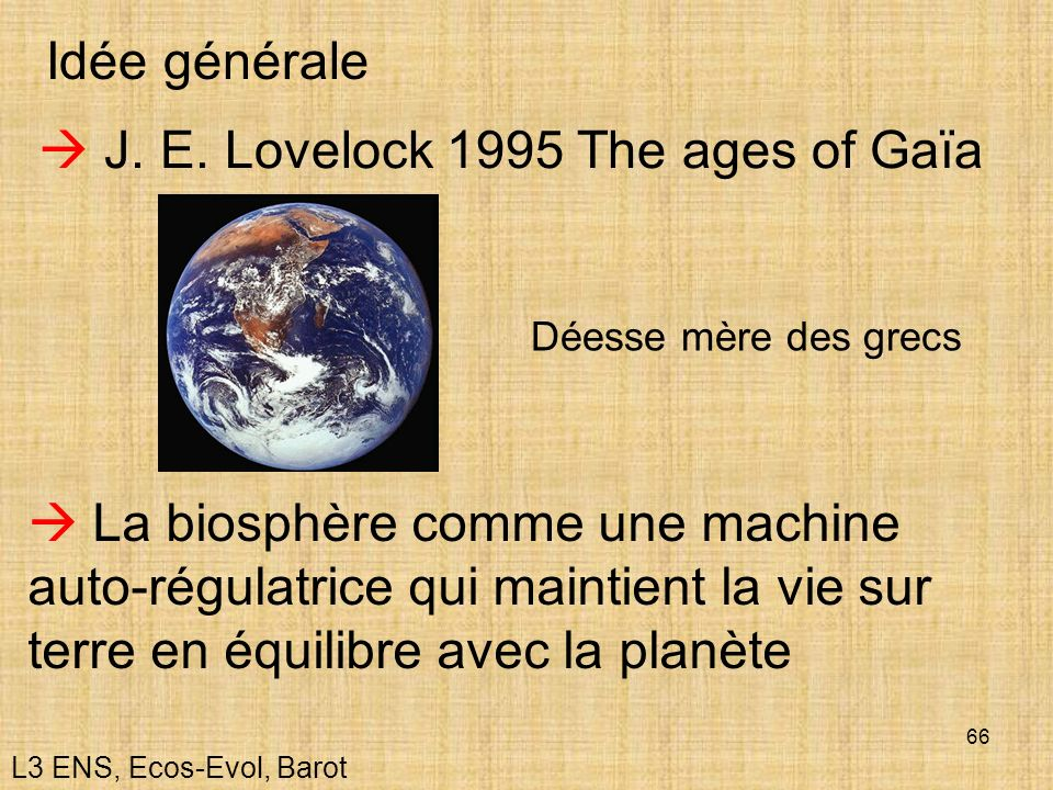 J. E. Lovelock 1995 The ages of Gaïa