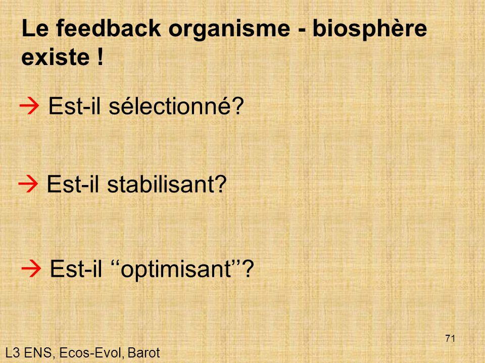 Le feedback organisme - biosphère existe !