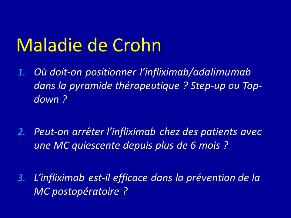 Maladie de Crohn Où doit-on positionner l'infliximab/adalimumab dans la pyramide thérapeutique Step-up ou Top-down