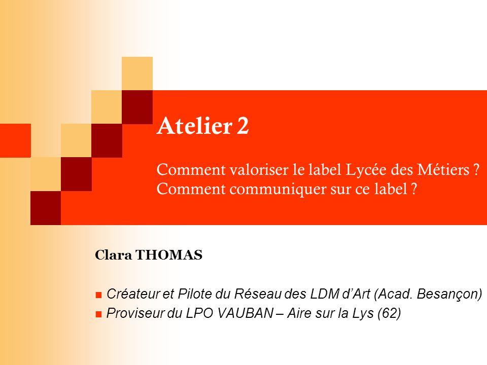 Atelier 2 Comment valoriser le label Lycée des Métiers