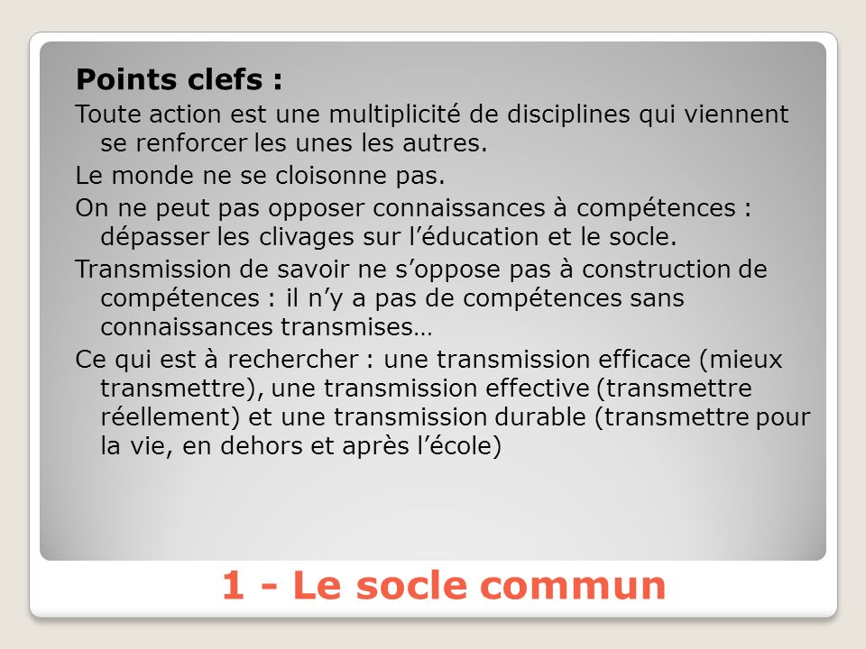 1 - Le socle commun Points clefs :